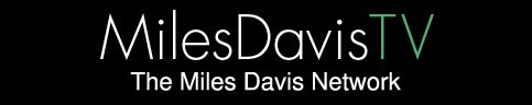 Community | Miles Davis TV | The Miles Davis Network